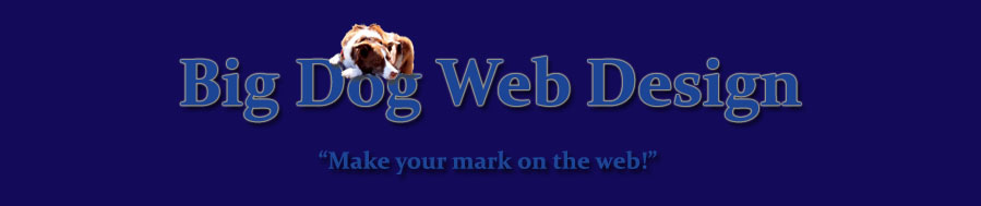 Big Dog Web Design :: Make your mark on the web!